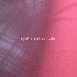 Cover of album Synths & Solitude by SOLACE
