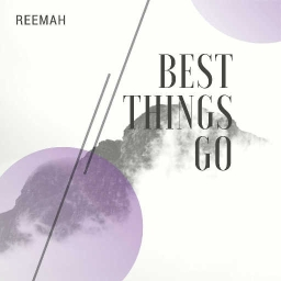 Cover of track Best Things Go by ReeMah