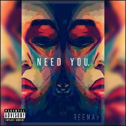 Cover of track N e e d  Y o u . by ReeMah