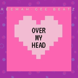 Cover of track Over My Head by ReeMah