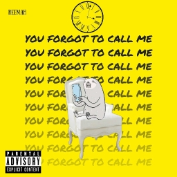 Cover of track You Forgot To Call Me by ReeMah