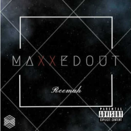 Cover of track Maxxed Out by ReeMah