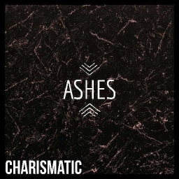 Cover of track Ashes by Charismatic