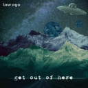 Cover of track get out of here by low ego
