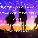 Cover of track keeps your face towards the sun and let the shadows fall behind by ЇŻżŷ