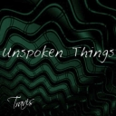 Cover of track Unspoken Things Remake by GONNER