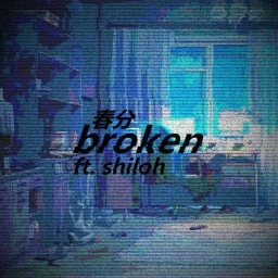 Cover of track broken (ft. shiloh dynasty) by equ_iinox