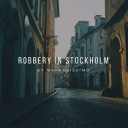 Cover of track Robbery in Stockholm by Markolissimo