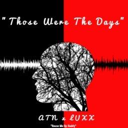 Cover of track ATИ x Luxx - Those Were The Days by L.U.X.X.M.I.И.D.D