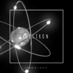 Cover of track Lumin & L.U.X.X - Electron by G3ar_bot