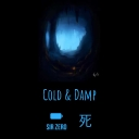Cover of track Cold & Damp by SirZero 誰も