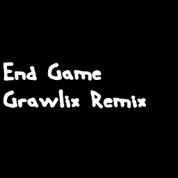 Cover of track End Game (Grawlix Remix) by Grawlix