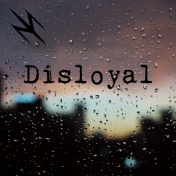Cover of track Disloyal by Jetdarc [Remix Comp]