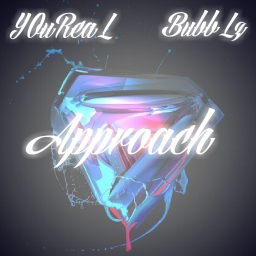 Cover of track Approach w/ YOuReaL by BubbLz