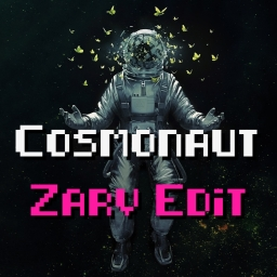 Cover of track Cosmonaut (Zarv Edit) by Zarvmas