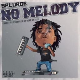 no melody type sh*t