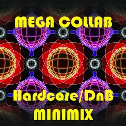 Cover of track Hardcore / DNB  Mega Collab!! by herbalsmoke