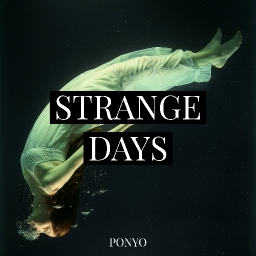 Cover of track Strange Days by Ponyo