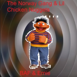 Cover of track The Norway Gang & Lil Chicken Nuggets - BAF & Ernie by ☢ lil chicken nuggets ☢