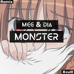 Cover of track Meg & Dia - Monster (remix) by XculE