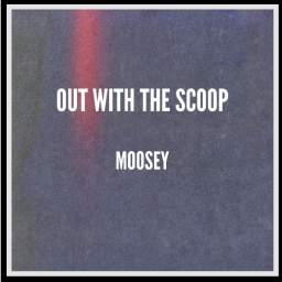 Cover of track Out With The Scoop by MOOSEY