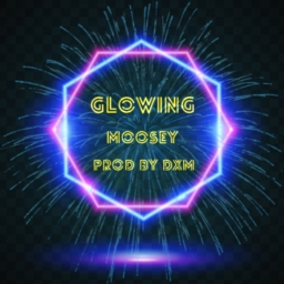 Cover of track Glowing prod by DXM by MOOSEY