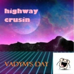 Cover of track Highway Cruisin(remix by Vadym's day) by Vadym's day