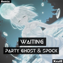 Cover of track Party Ghost & Spock - Waiting (remix) by XculE