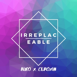 Cover of track Irreplaceable by CeRiXyn ✓