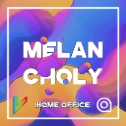 Cover of track Melancholy [HOME OFFICE] by Vulkron stays in his room