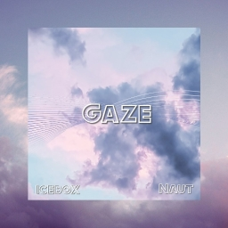 Cover of track gaze - Icebox X naut by naut