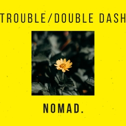 Cover of track Trouble/Double Dash by nomad.ween
