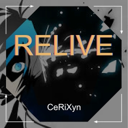 Cover of track Relive|250 Follows :D| by Just CeRiXyn
